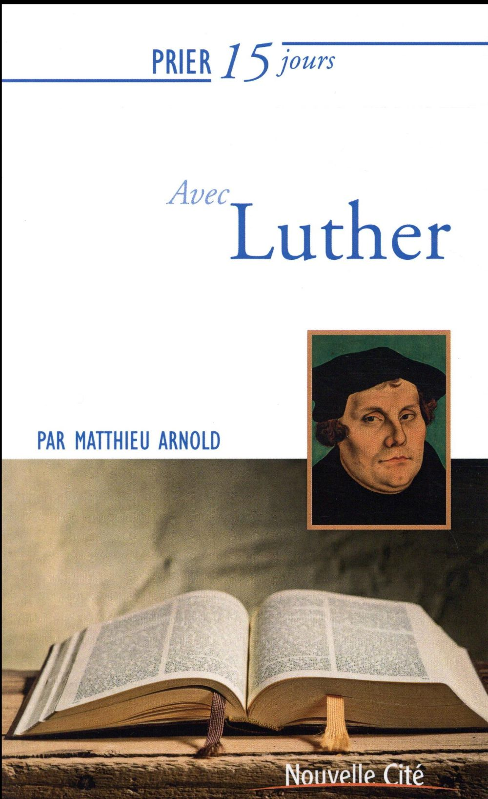 PRIER 15 JOURS AVEC LUTHER NED